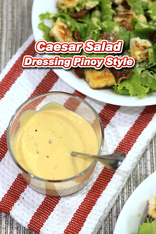 Caesar Salad Dressing Pinoy Style
