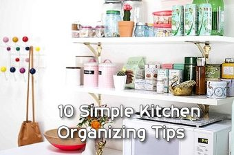 10 Smart and Simple Kitchen Organizing Tips