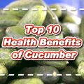 Top 10 Health Benefits of Cucumber