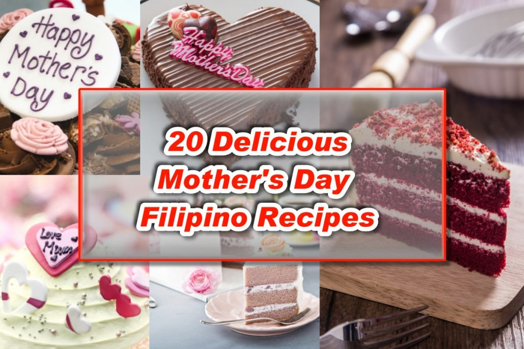 20 Delicious Mothers Day Filipino Recipes