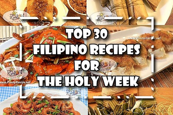 Top 30 Filipino Recipes for the Holy Week