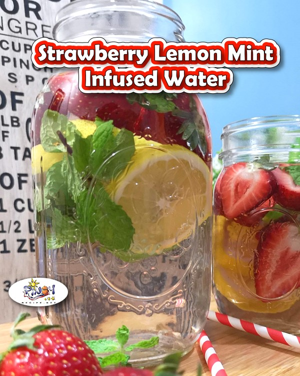 Strawberry Lemon Mint Infused Water Recipe