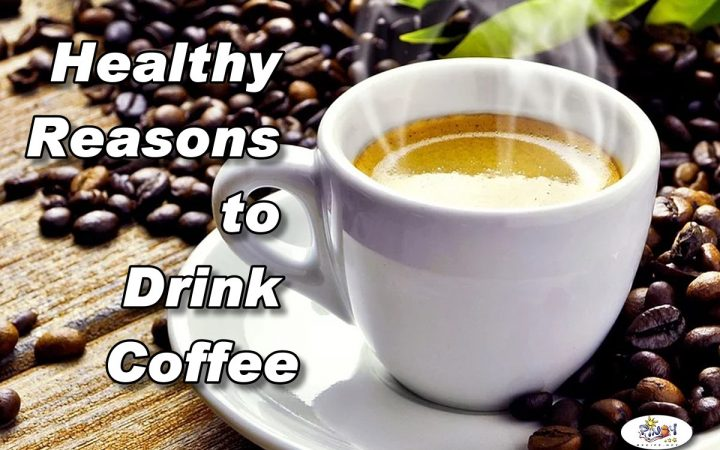 Healthy Reasons to Drink Coffee
