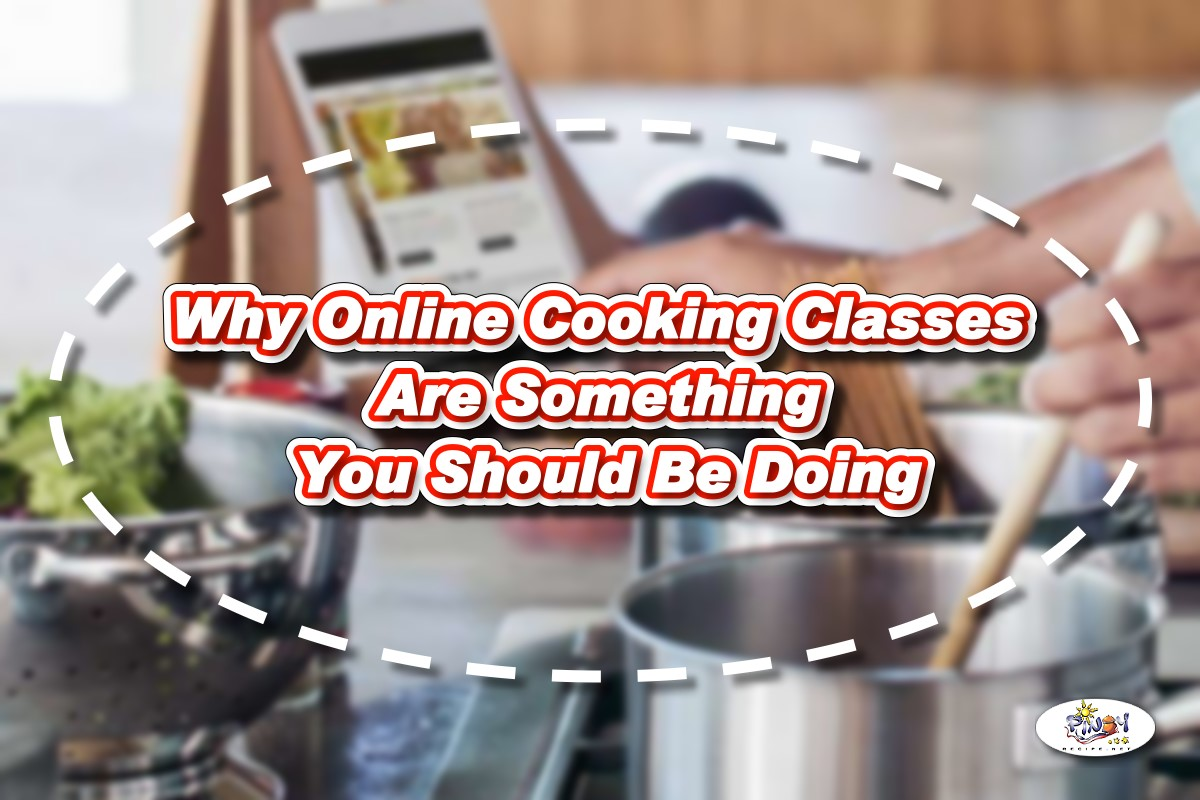 Why Online Cooking Classes Are Something You Should Be Doing