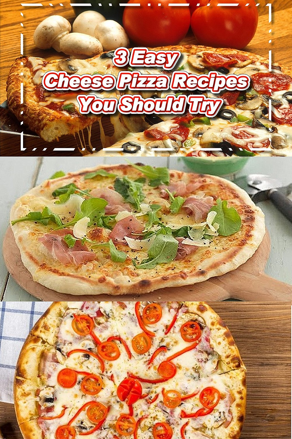 3 Easy Cheese Pizza Recipes You Should Try
