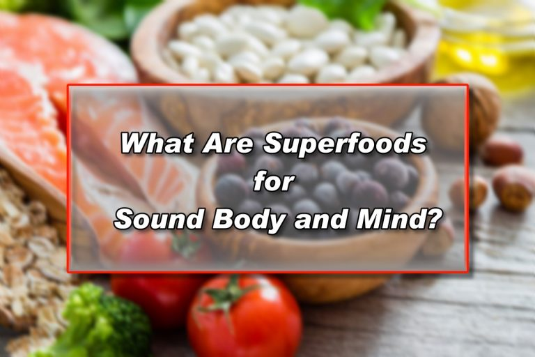 Superfoods for Sound Body and Mind