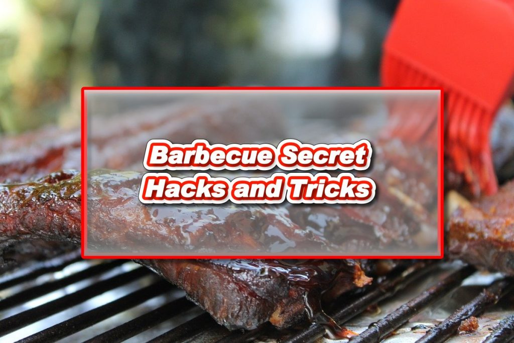 Barbecue Secret Hacks and Tricks