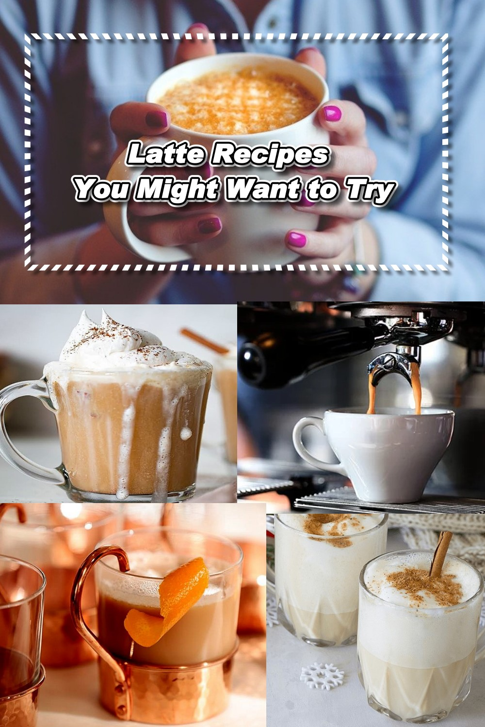 Latte Recipes You Might Want to Try