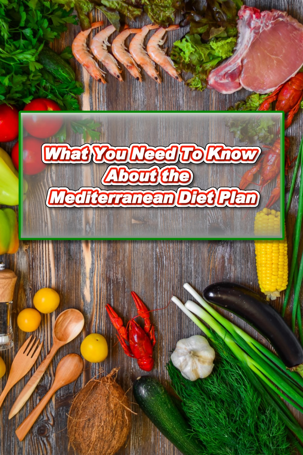 What You Need To Know About the Mediterranean Diet Plan