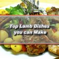 Top Lamb Dishes you can Make