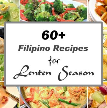 60+ Filipino Recipes for Lenten Season