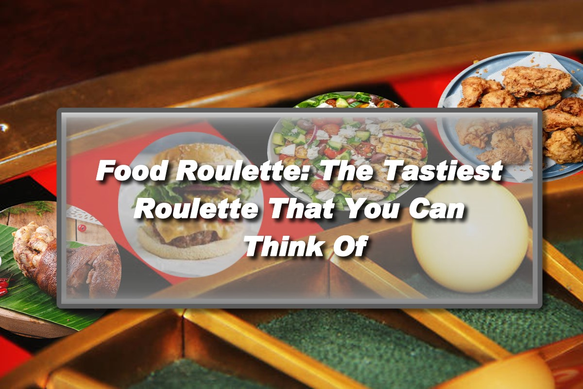 Food Roulette: The Tastiest Roulette That You Can Think Of