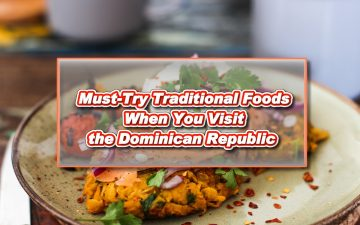 Must Try Dominican Republic Traditional Foods