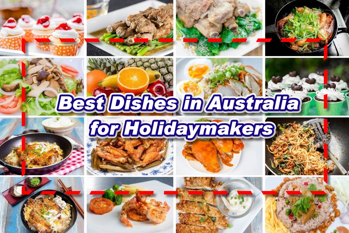 Best Dishes for Holidaymakers in Australia